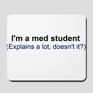 I'm a Med Student Mousepad