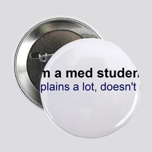 """I'm a Med Student 2.25"""" Button"""