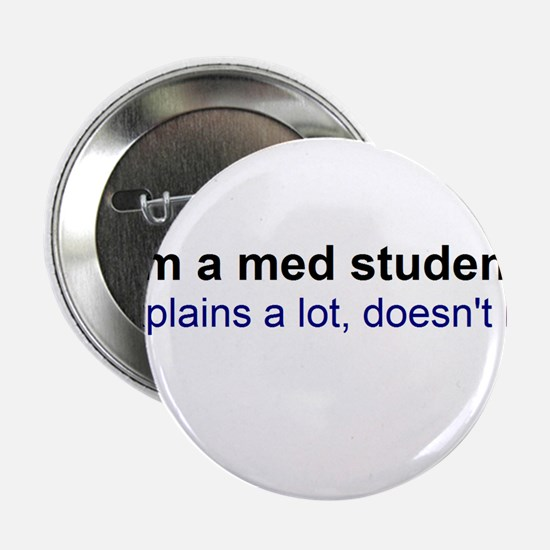 "I'm a Med Student 2.25"" Button"