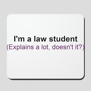 I'm a law student Mousepad