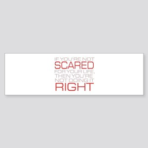 'Scared For Your Life' Sticker (Bumper)