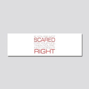 'Scared For Your Life' Car Magnet 10 x 3