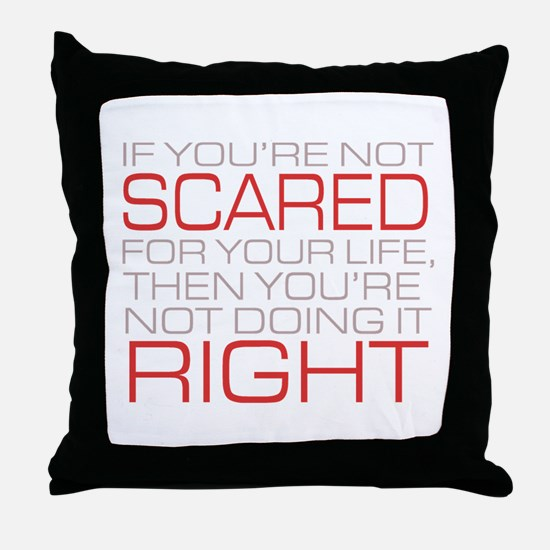 'Scared For Your Life' Throw Pillow