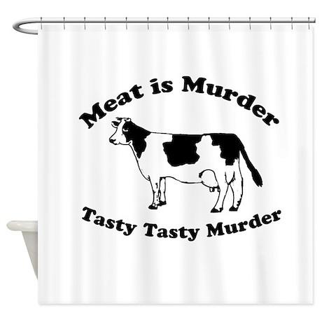 Meat Is Murder Tasty Shower Curtain By FoodHumorDesigns