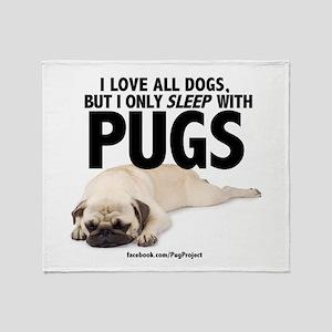 I Sleep with Pugs Throw Blanket