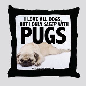 I Sleep with Pugs Throw Pillow