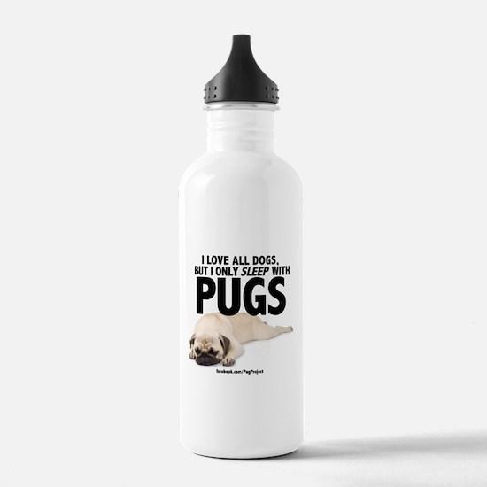 I Sleep with Pugs Water Bottle
