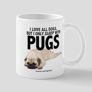I Sleep with Pugs Mug