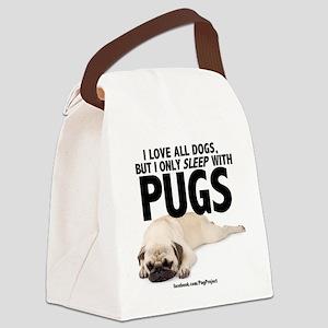 I Sleep with Pugs Canvas Lunch Bag