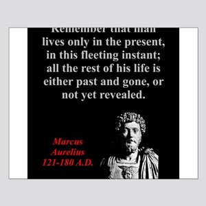 Remember That Man Lives Only - Marcus Aurelius Sma