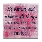 Be Patient? Tile Coaster