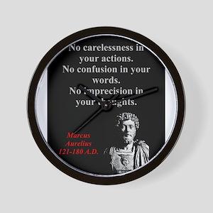 No Carelessness In Your Actions - Marcus Aurelius