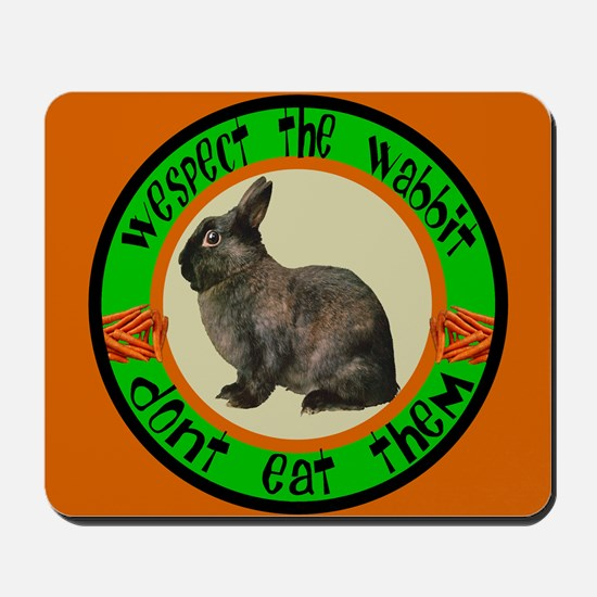 WESPECT the WABBIT Mousepad