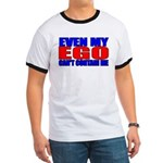 Even My Ego Ringer T