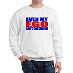Even My Ego Sweatshirt