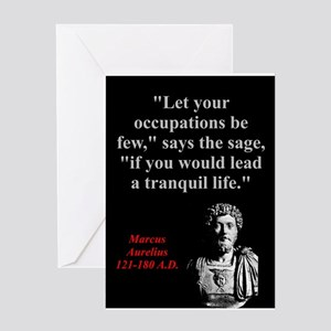 Let Your Occupations Be Few - Marcus Aurelius Gree