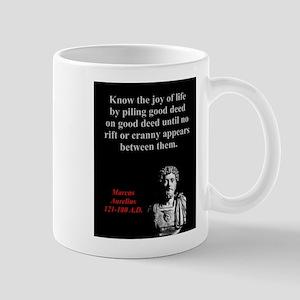 Know The Joy Of Life - Marcus Aurelius 11 oz Ceram