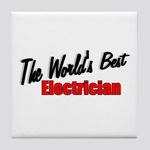 """The World's Best Electrician"" Tile Coaster"
