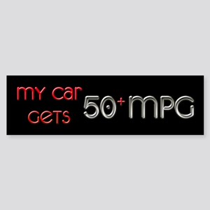 My Car Gets 50+ MPG Bumper Sticker