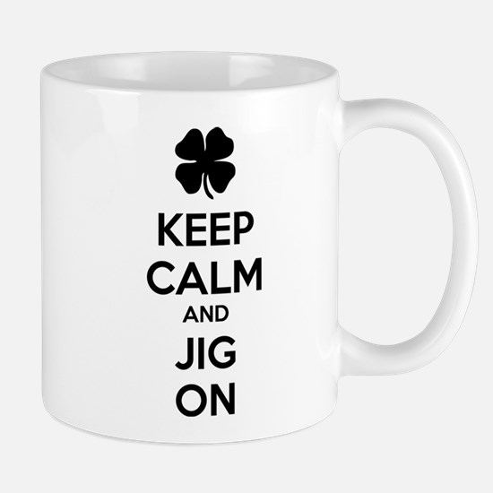 Keep calm and jig on Mug