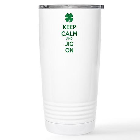 Keep calm and jig on Stainless Steel Travel Mug