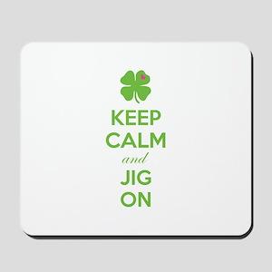 Keep calm and jig on Mousepad