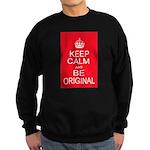 Keep Calm and Be Original Sweatshirt