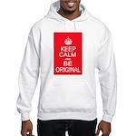 Keep Calm and Be Original Hoodie