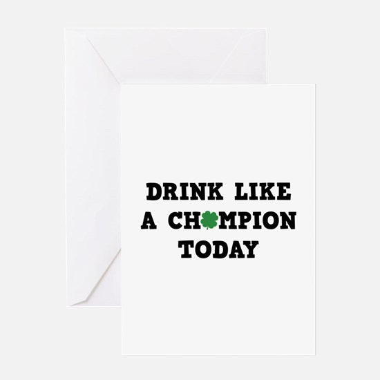 Drink Like A Champion Today Greeting Card