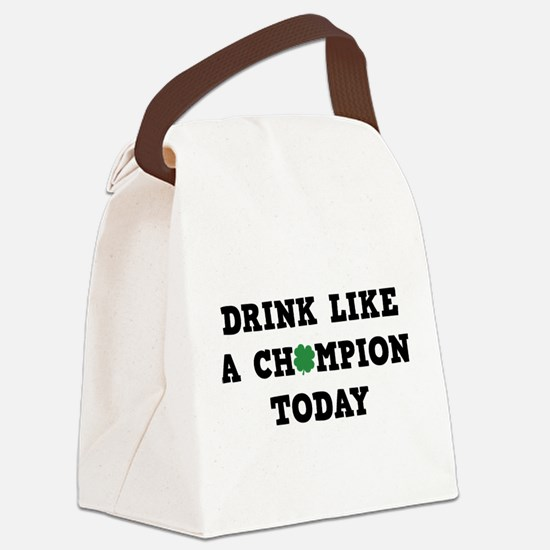 Drink Like A Champion Today Canvas Lunch Bag