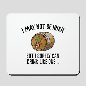 I May Not Be Irish Mousepad