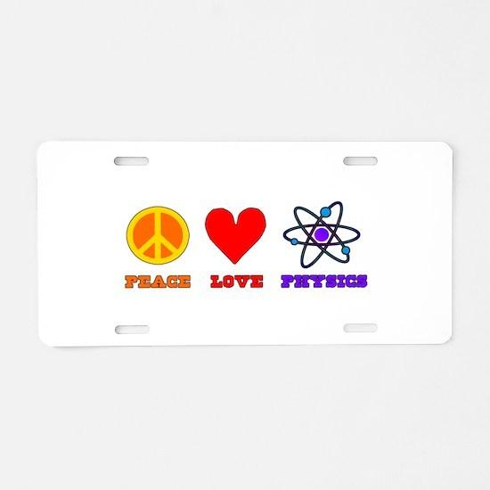 Peace Love Physics Aluminum License Plate