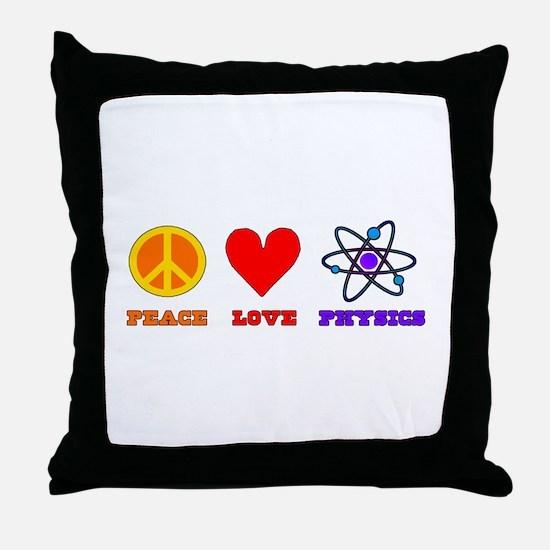 Peace Love Physics Throw Pillow