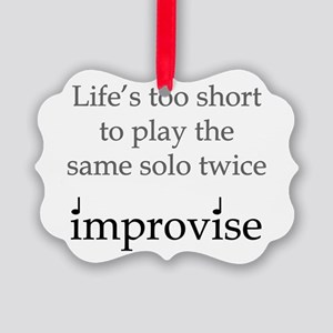 Life too short same solo twice copy Ornament