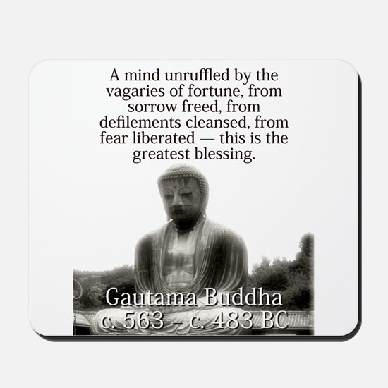 A Mind Unruffled By the Vagaries - Buddha Mousepad