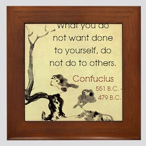 What You Do Not Want - Confucius Framed Tile