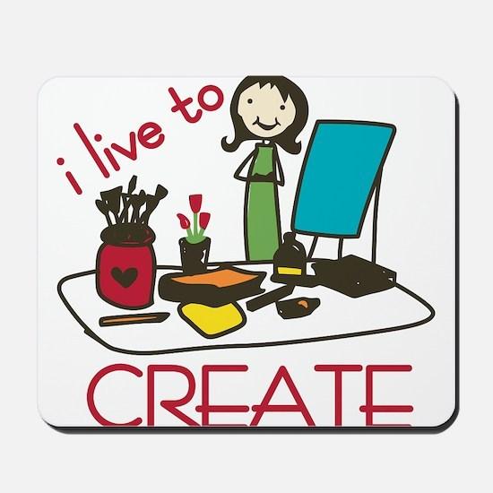 Live To Create Mousepad