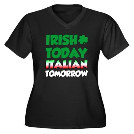 Irish Today Italian Tomorrow Plus Size T-Shirt