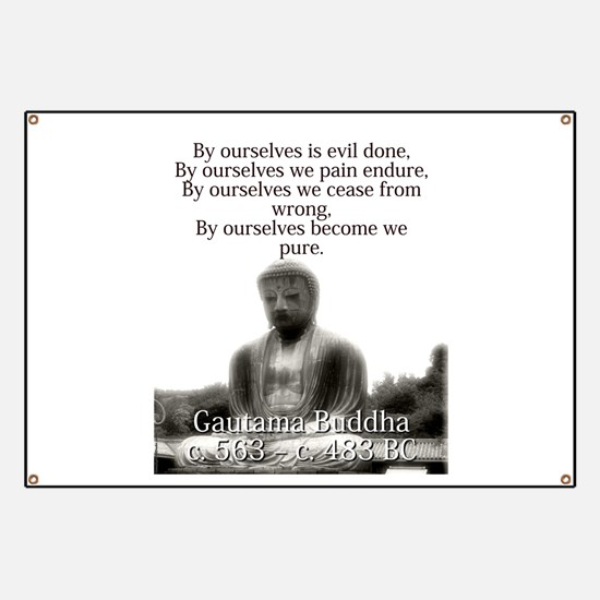 By Ourselves Is Evil Done - Buddha Banner