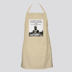 By Ourselves Is Evil Done - Buddha Light Apron