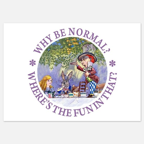 MAD HATTER - WHY BE NORMAL? 5x7 Flat Cards