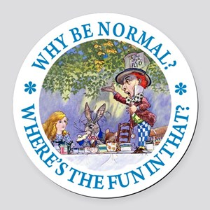 MAD HATTER - WHY BE NORMAL? Round Car Magnet