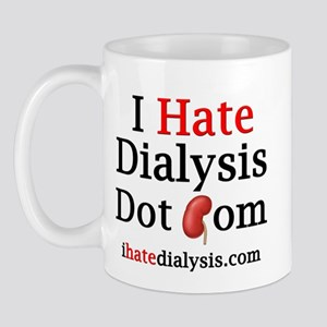 I Hate Dialysis 01 Mug