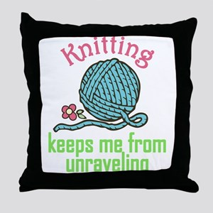 Keeps Me From Unraveling Throw Pillow