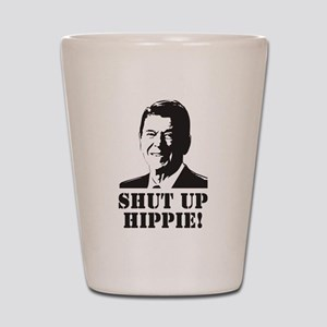 """Reagan says """"Shut Up Hippie!"""" Shot Glass"""