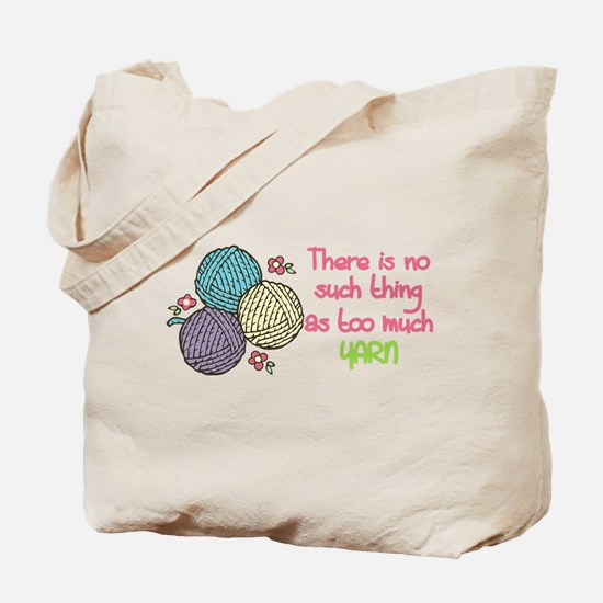 Too Much Yarn Tote Bag