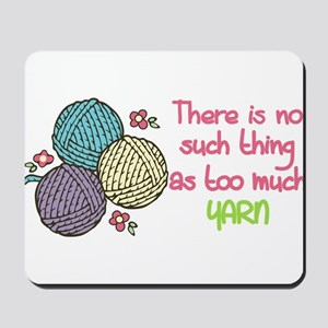 Too Much Yarn Mousepad