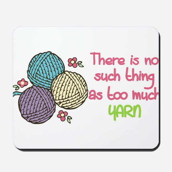 Too Much Yarn Mousepad