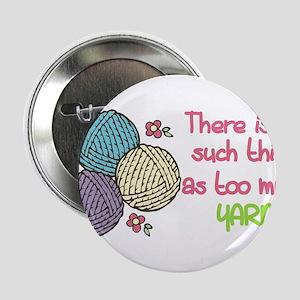 "Too Much Yarn 2.25"" Button"