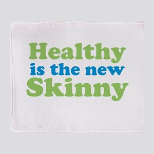 Healthy is the new Skinny Throw Blanket